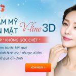 Thẩm mỹ khuôn mặt 3D – Có ngay mặt đẹp đúng chuẩn