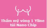 Thẩm mỹ vòng 1 Y line túi NANO CHIP