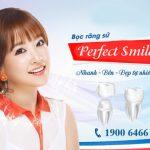 Bọc răng sứ Perfect Smile tại Kangnam – An toàn – Hiện đại nhất hiện nay