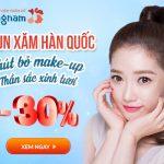 GIẢM NGAY 30% chi phí phun xăm Hàn Quốc – Trút bỏ make up – Thần sắc xinh tươi