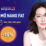 [ OFF 10%] CẤY MỠ NANO FAT – XÓA NẾP NHĂN, ĐẨY LÙI LÃO HÓA