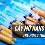 Cấy mỡ Nano Fat – Giải pháp trẻ hóa an toàn kéo dài 10 năm tuổi xuân