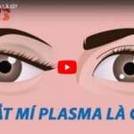 Cắt mí mắt Plasma – Công nghệ tạo nếp mí thế hệ mới nhất | Bảo hành 10 năm