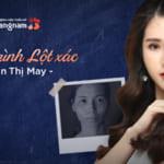"""Phan Thị May: Hành trình 30 ngày """"lột xác"""" thành ngọc nữ của 9X Nam Định"""