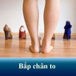 Bắp chân to – Nguyên nhân và cách giảm mỡ bắp chân an toàn, không tái phát