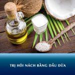 4 cách trị hôi nách bằng dầu dừa đơn giản, hiệu quả cấp tốc