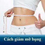 Cách giảm mỡ bụng cấp tốc, loại bỏ 10 – 15cm vòng eo chỉ sau 1 lần thực hiện