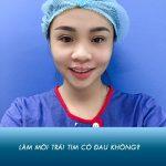 Làm môi trái tim có đau không? Cận cảnh 1 ca phẫu thuật thẩm mỹ môi tại Kangnam