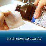 Cách tẩy lông nách bằng oxy già có tốt không? Mức độ an toàn thế nào?