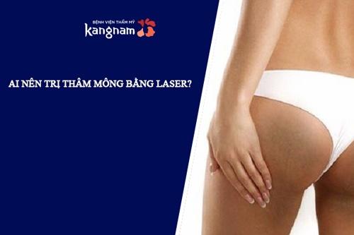 ai nên trị thâm mông bằng laser