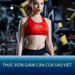 Tham khảo 6 thực đơn giảm cân của Sao Việt hiệu quả thần tốc