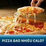 Bánh Pizza bao nhiêu calo? Cách ăn bánh pizza không lo tăng cân